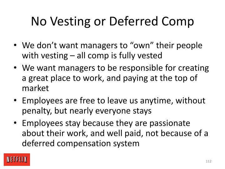 No Vesting or Deferred Comp