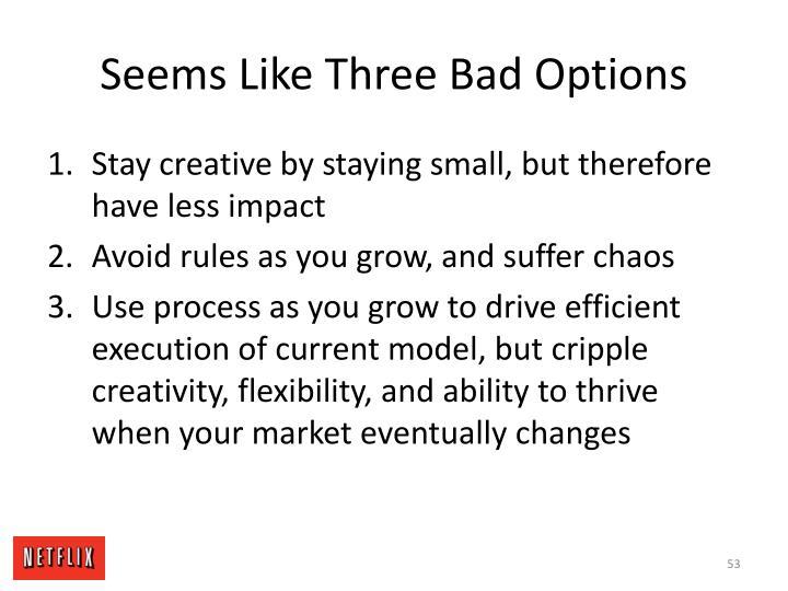 Seems Like Three Bad Options