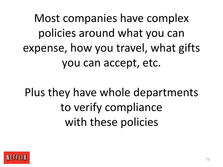 Most companies have complex policies around what you can expense, how you travel, what gifts you can accept, etc.