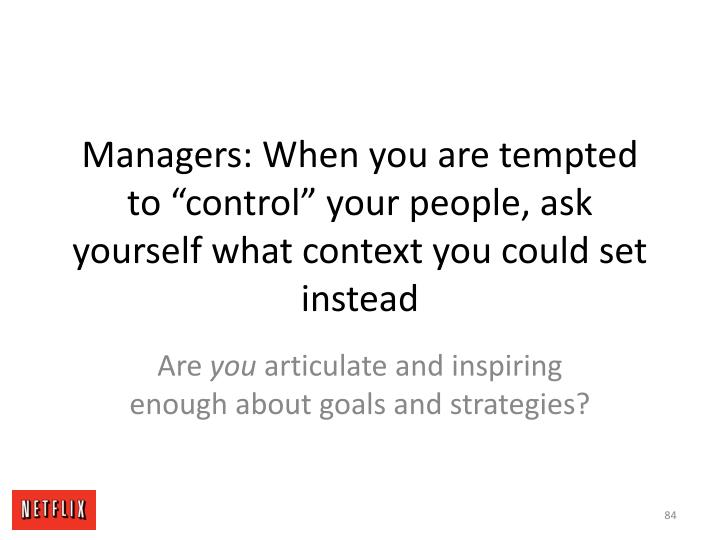 "Managers: When you are tempted to ""control"" your people, ask yourself what context you could set instead"