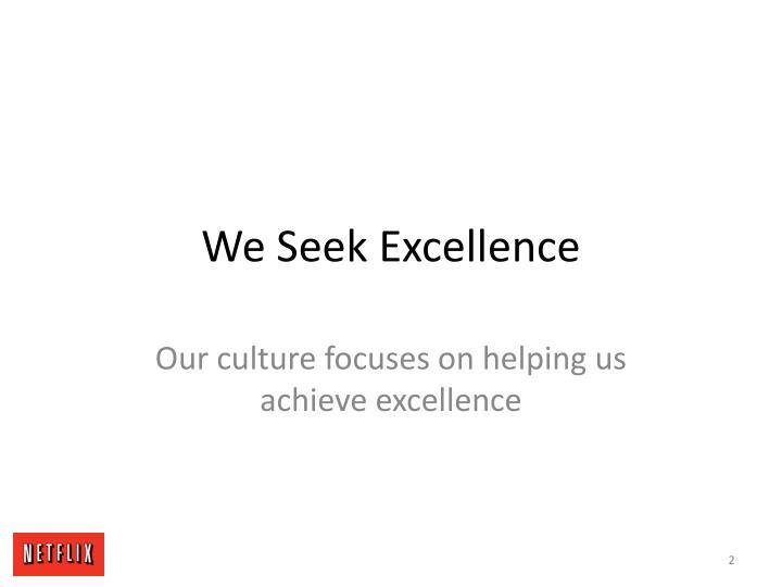 We Seek Excellence