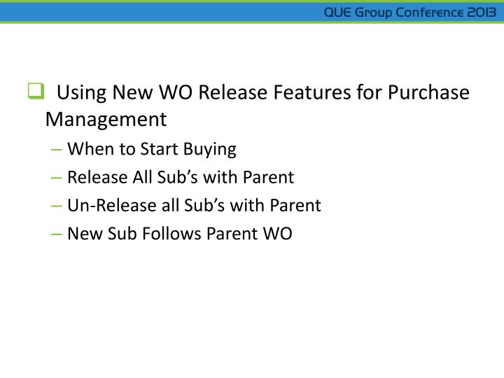 Using New WO Release Features for Purchase Management