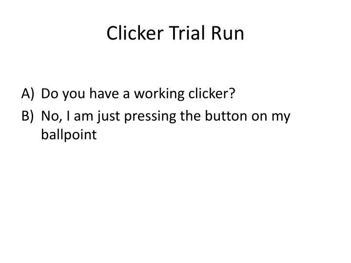Clicker Trial Run