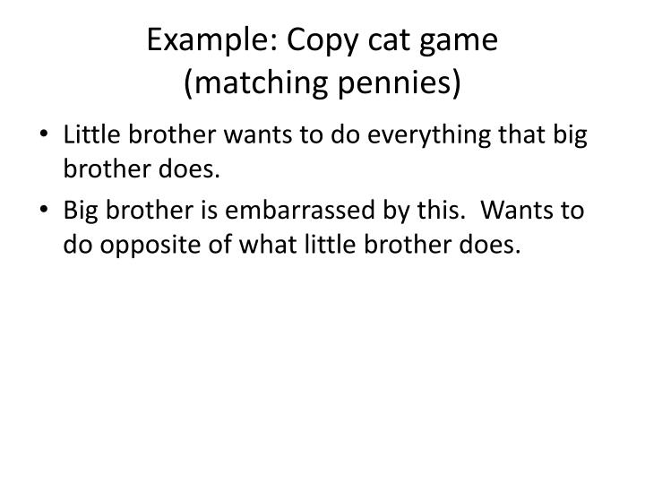 Example: Copy cat game