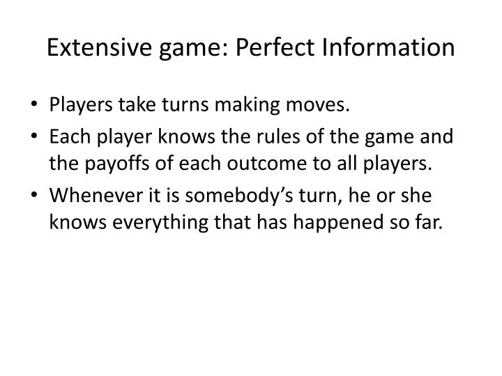 Extensive game: Perfect Information