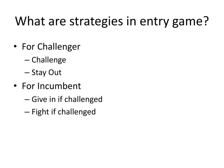 What are strategies in entry game?