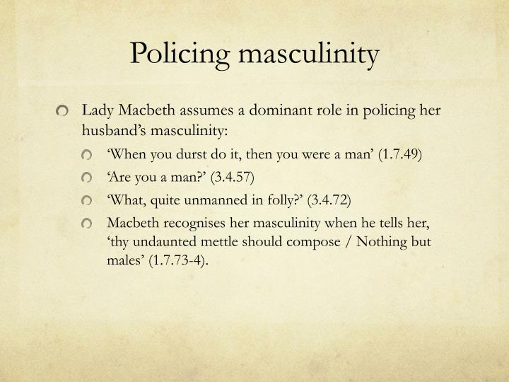 the role of masculinity in macbeth essay Get an answer for 'how would you organize an essay on mabeth in regard to the theme of masculinity and femininityi help for other macbeth.