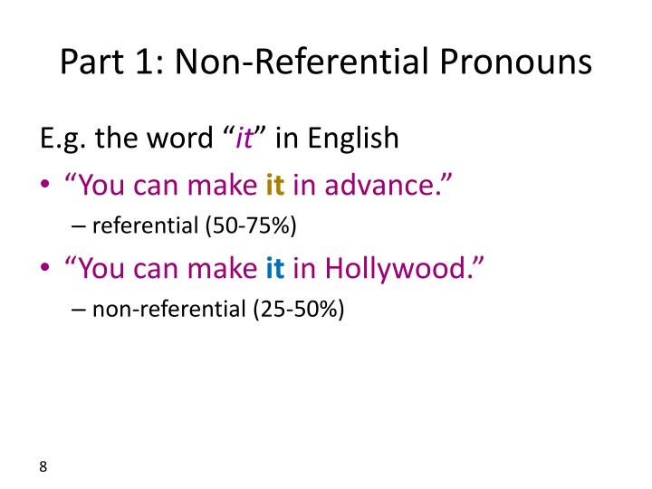Part 1: Non-Referential Pronouns