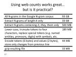 using web counts works great but is it practical