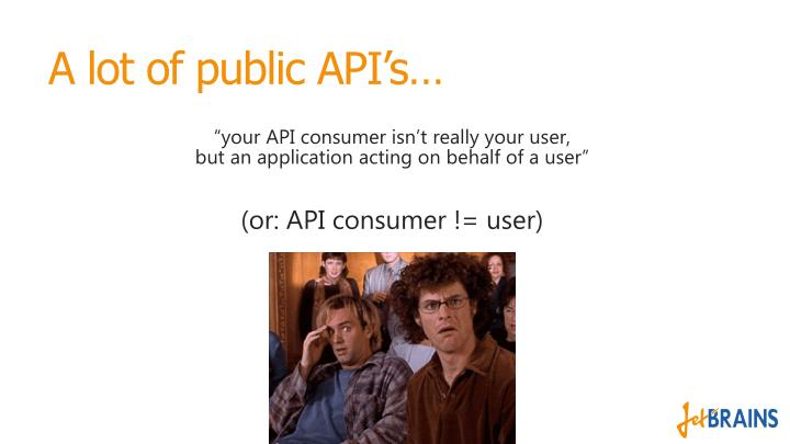 A lot of public API's…