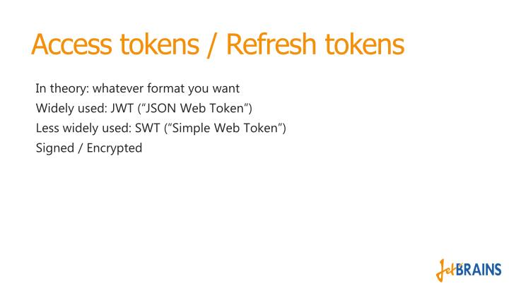 Access tokens / Refresh tokens