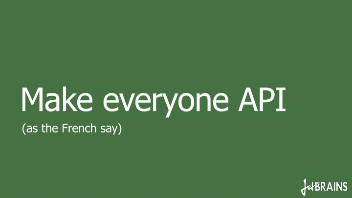 Make everyone API