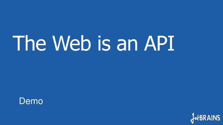The Web is an API