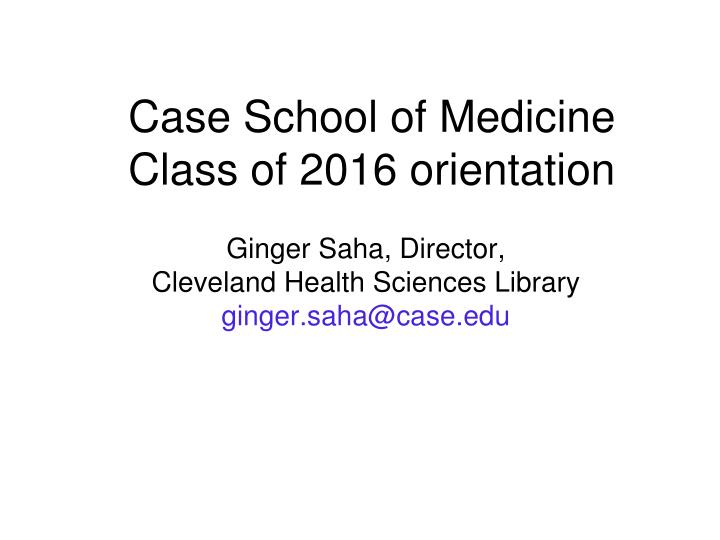 Case school of medicine class of 2016 orientation