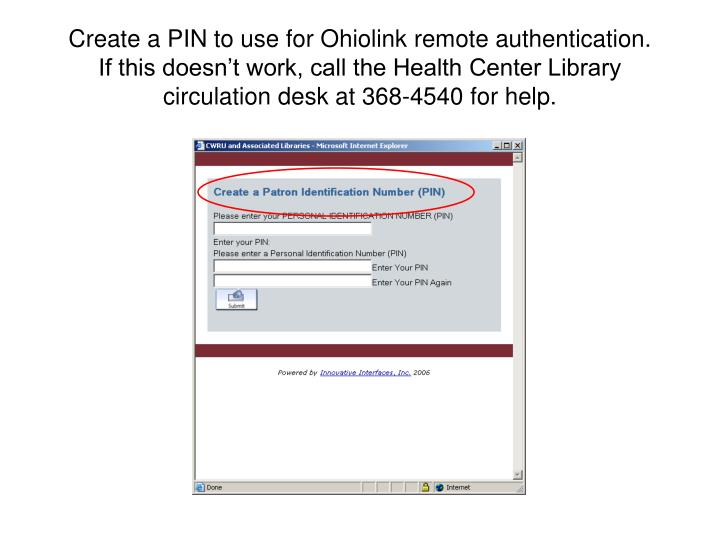 Create a PIN to use for Ohiolink remote authentication.
