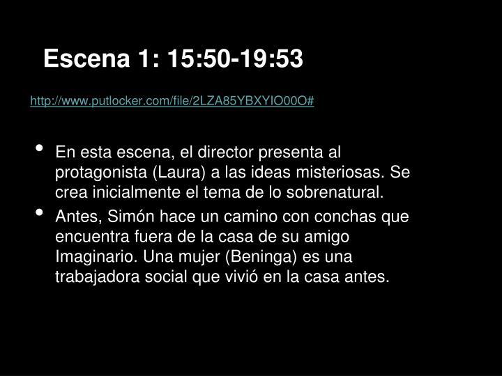 Escena 1: 15:50-19:53