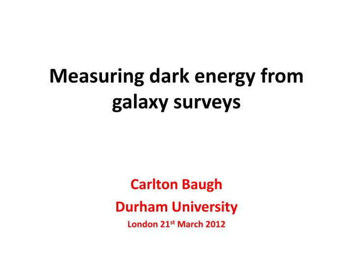Measuring dark energy from galaxy surveys