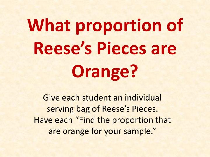 What proportion of Reese's Pieces are Orange?