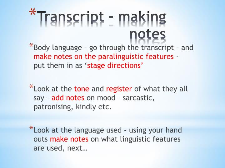 Body language – go through the transcript – and