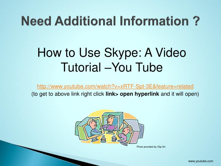 Need Additional Information ?