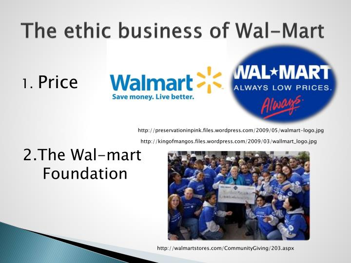 walmart unethical business practices The documentary wal-mart: the high cost of low price, shows one successful unionization of a walmart store in jonquière, quebec (canada) in 2004, but walmart closed the store five months later because the company did not approve of the new business plan a union would require.