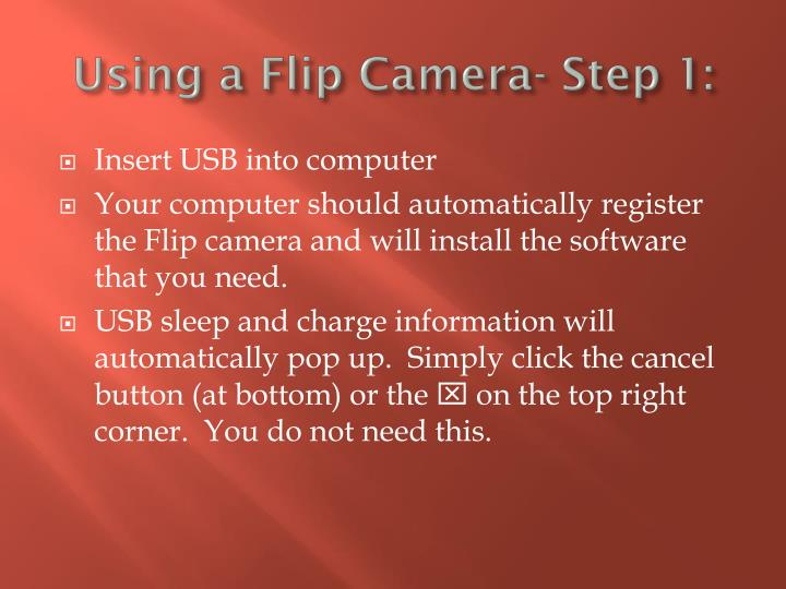 Using a Flip Camera- Step 1: