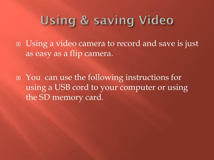 Using & saving Video