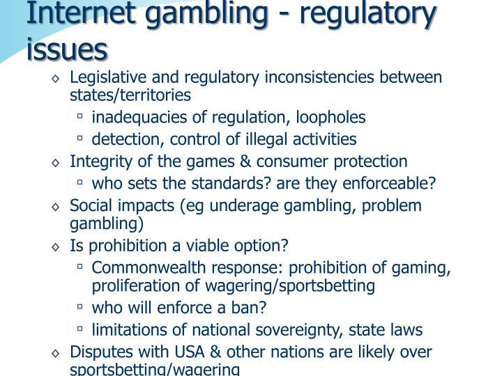 Internet gambling - regulatory issues