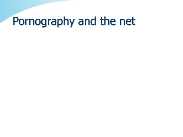 Pornography and the net