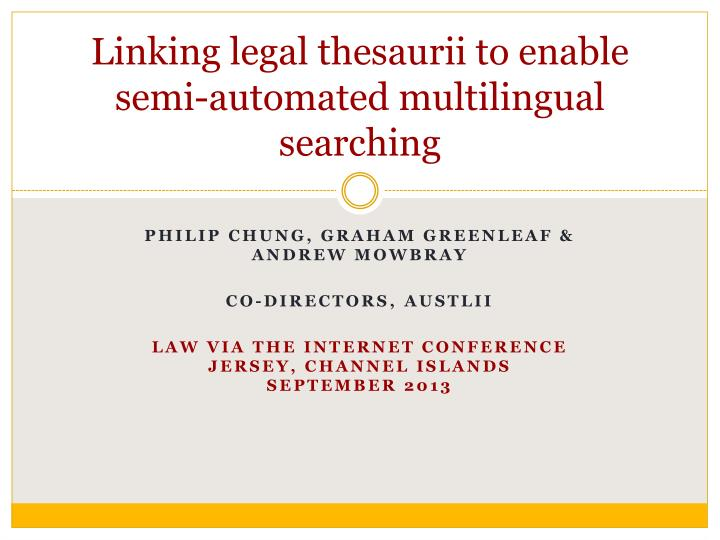 Linking legal thesaurii to enable semi automated multilingual searching