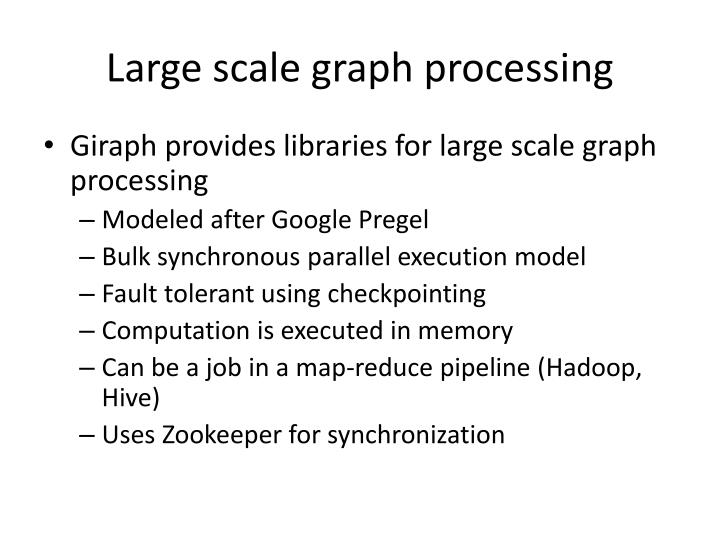 Large scale graph