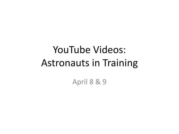 Youtube videos astronauts in training