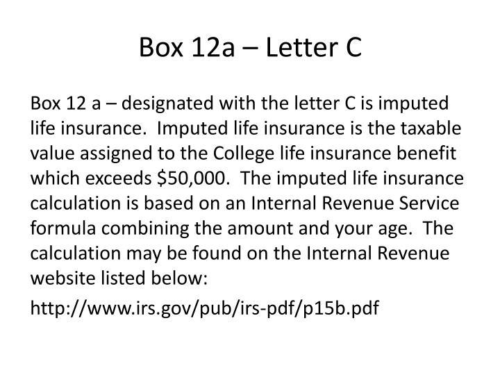 Box 12a – Letter C