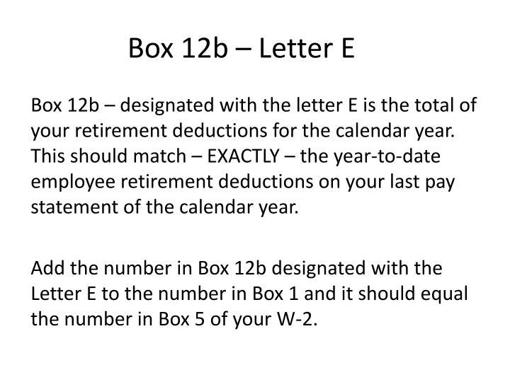 Box 12b – Letter E