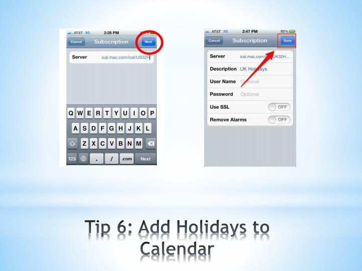 Tip 6: Add Holidays to Calendar