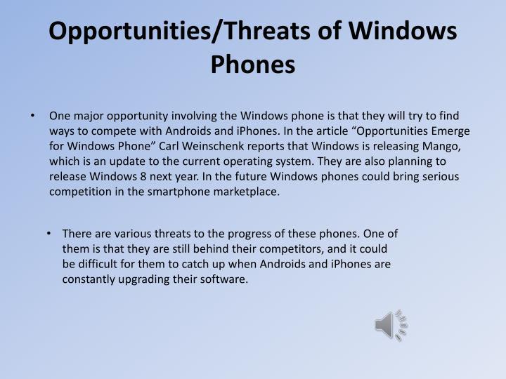 Opportunities/Threats of Windows Phones