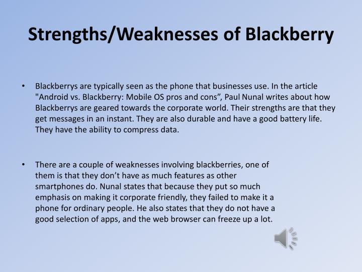 Strengths/Weaknesses of Blackberry