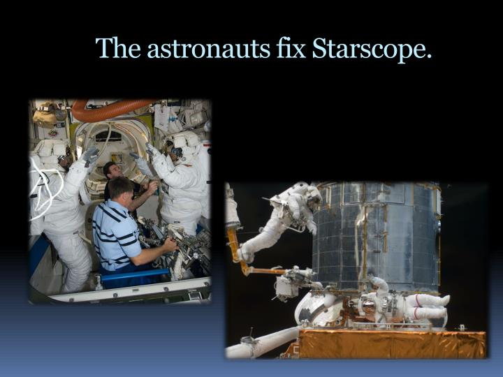 The astronauts fix