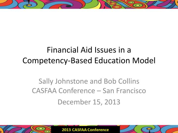 Financial aid issues in a competency based education model