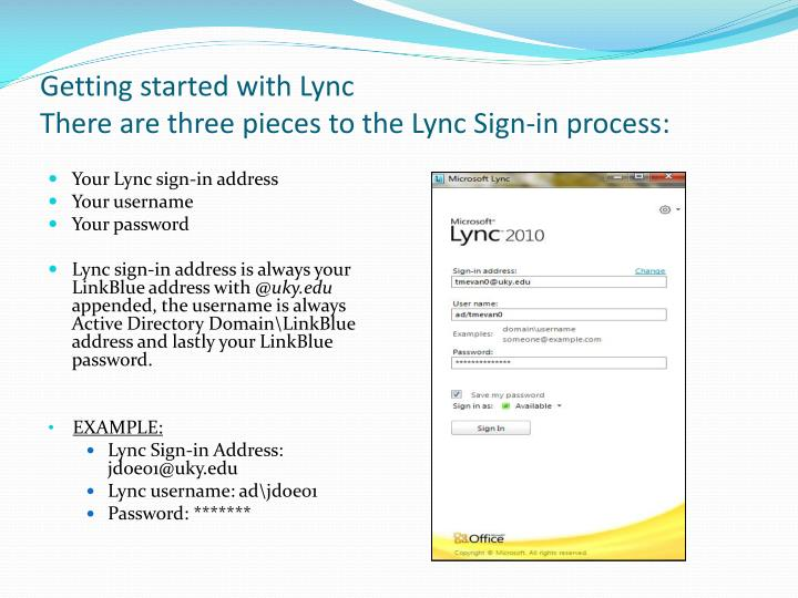 Getting started with lync there are three pieces to the lync sign in process