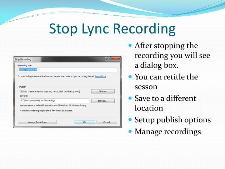 Stop Lync Recording