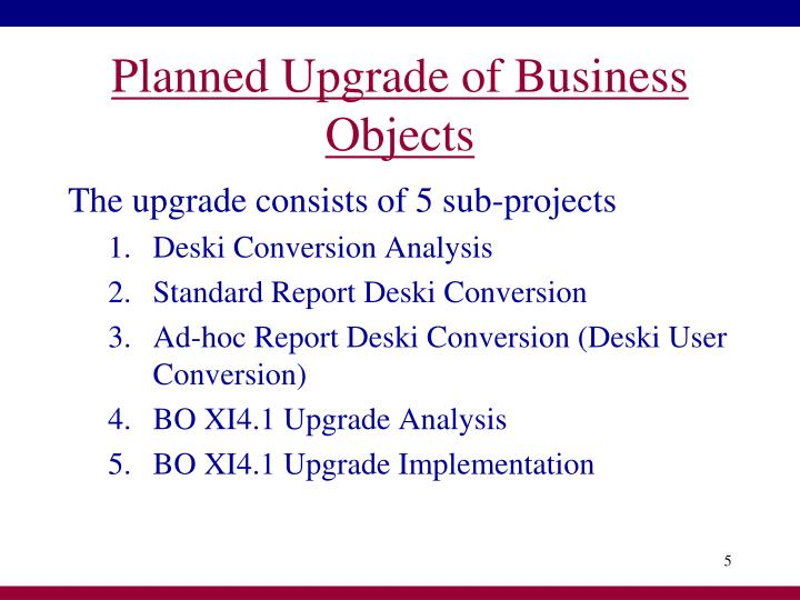 Planned Upgrade of Business Objects