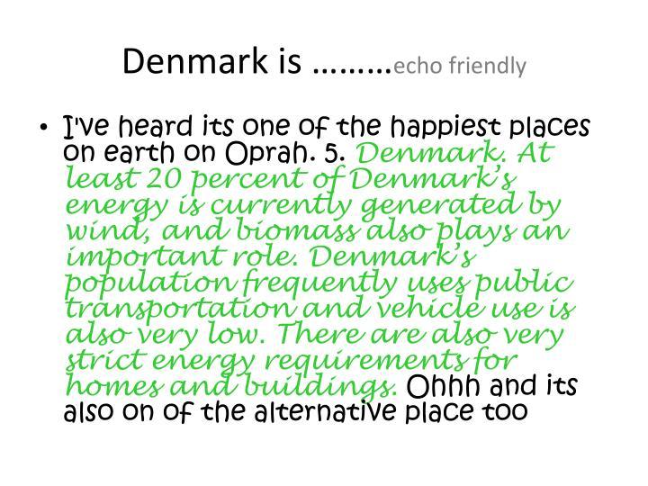 Denmark is ………