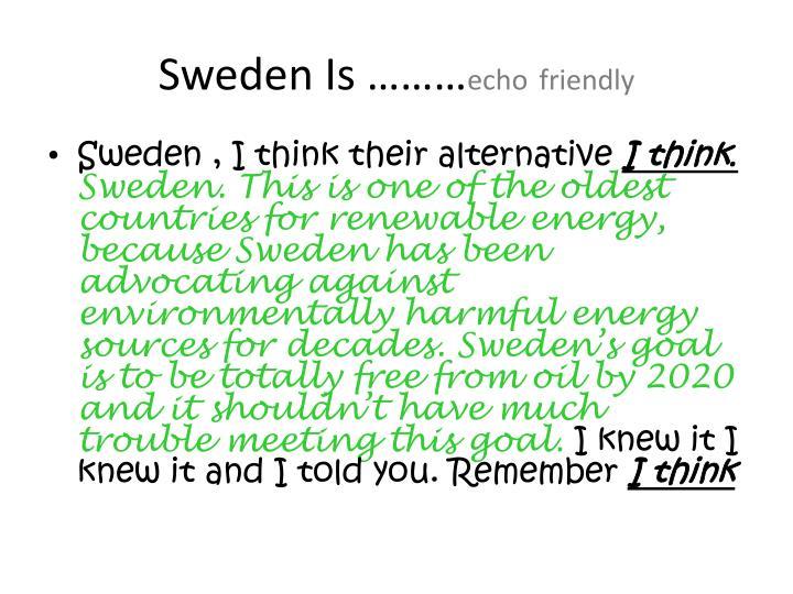 Sweden Is ………
