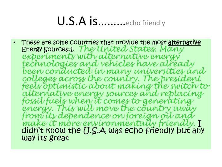 U.S.A is………