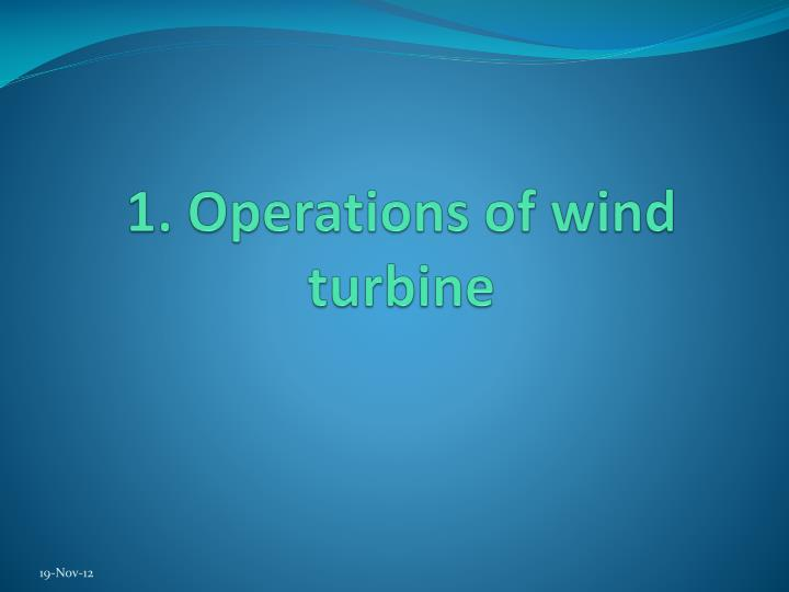 1 operations of wind turbine