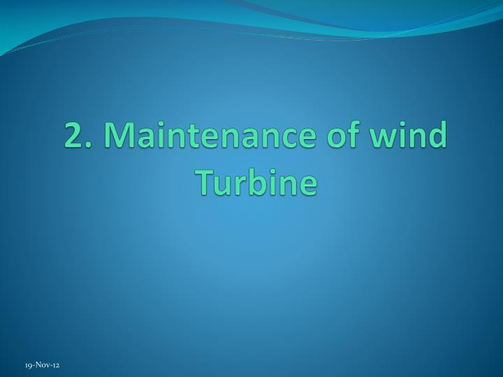 2. Maintenance of wind Turbine