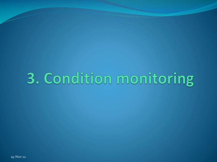 3. Condition monitoring
