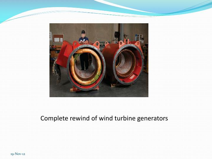 Complete rewind of wind turbine generators