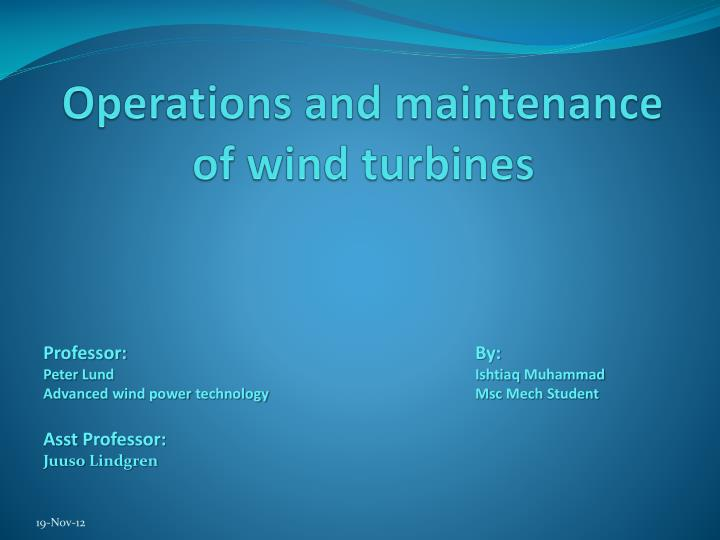 Operations and maintenance of wind turbines